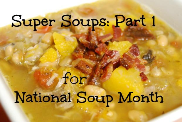 Super Soups for National Soup Month, Part 1