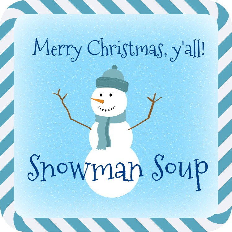 Gifts From the Kitchen: Snowman Soup