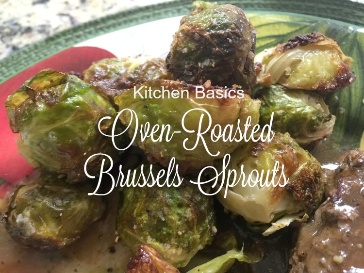 Kitchen Basics: Roasted Brussels Sprouts