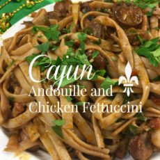 Cajun Andouille and Chicken Fettuccini diningwithdebbie.net