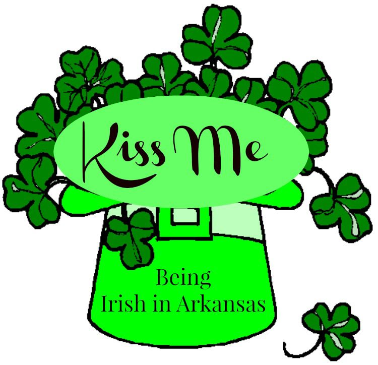 Kiss Me Being Irish in Arkansas diningwithdebbie.net