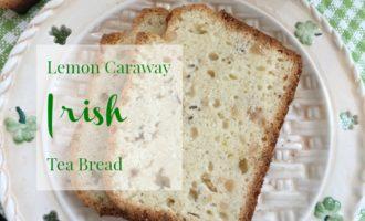 Lemon Caraway Irish Tea Bread diningwithdebbie.net