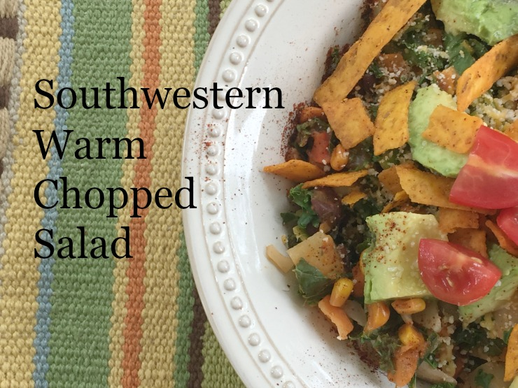 Southwestern Warm Chopped Salad