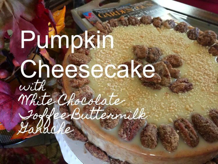 Pumpkin Cheesecake with White Chocolate-Toffee-Buttermilk Ganache