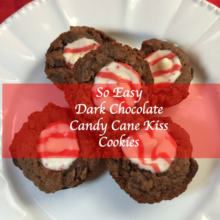 So Easy Dark Chocolate Candy Cane Kiss Cookies